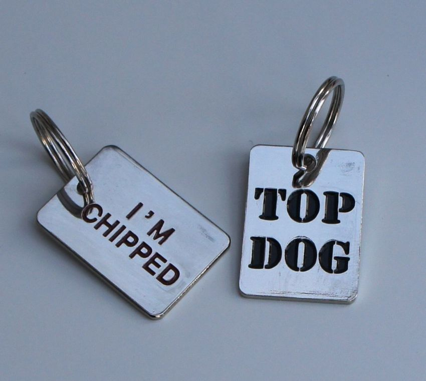 DOG TAGS - HARD WEARING QUALITY  ENGRAVED FREE, TOP DOG - I'M CHIPPED